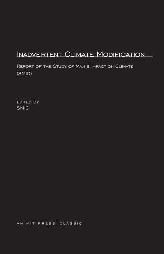 9780262690331: Inadvertent Climate Modification: Report of the Study of Man's Impact on Climate (SMIC) (MIT Press)
