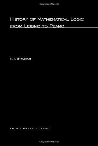 9780262690492: History of Mathematical Logic from Leibniz to Peano (MIT Press)