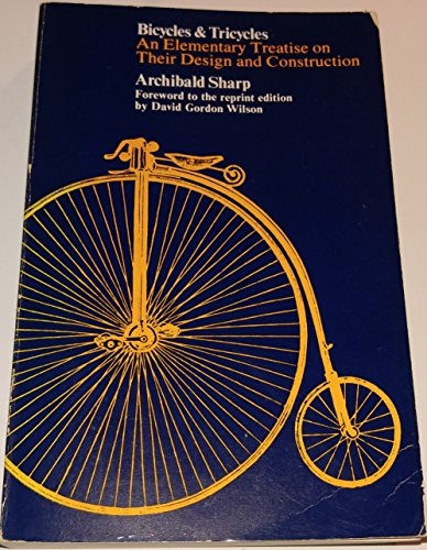 9780262690669: Bicycles and Tricycles: An Elementary Treatise on Their Design and Construction