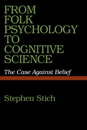 9780262690928: From Folk Psychology to Cognitive Science: The Case against Belief