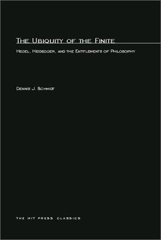 9780262691390: The Ubiquity of the Finite: Hegel, Heidegger and the Entitlements of Philosophy (Studies in Contemporary German Social Thought)
