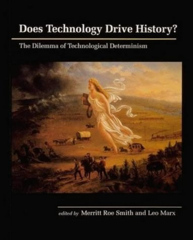 9780262691673: Does Technology Drive History?: Dilemma of Technological Determinism (The MIT Press)