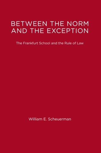 9780262691963: Between the Norm and the Exception: The Frankfurt School and the Rule of Law (Studies in Contemporary German Social Thought)