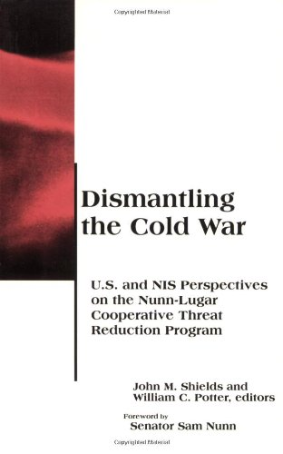 9780262691987: Dismantling the Cold War: U.S. and NIS Perspectives on the Nunn-Lugar Cooperative Threat Reduction Program (BCSIA Studies in International Security)