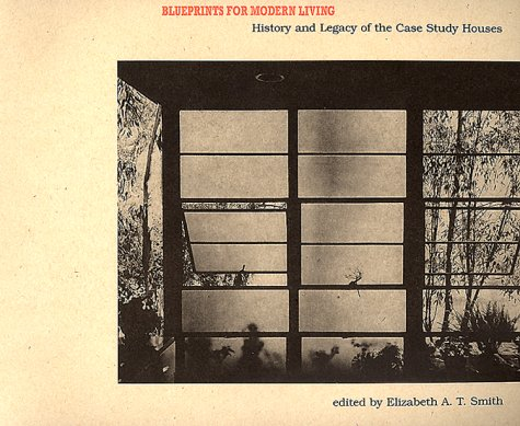 9780262692137: Blueprints for Modern Living: History and Legacy of the Case Study Houses
