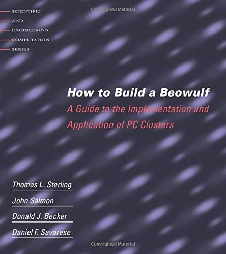 9780262692182: How to Build a Beowulf: A Guide to the Implementation and Application of PC Clusters
