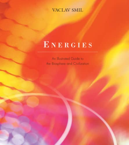 9780262692359: Energies: An Illustrated Guide to Biosphere and Civilization
