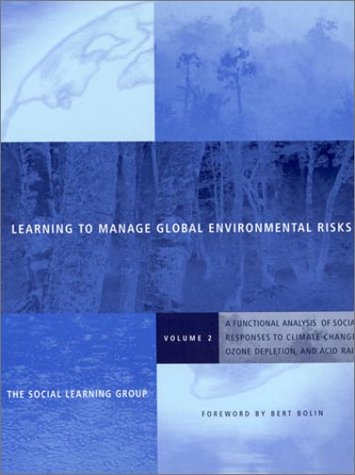 Learning to Manage Global Environmental Risks: A: Social Learning Group