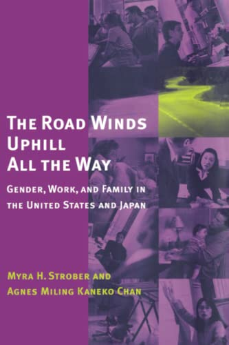 9780262692632: The Road Winds Uphill All the Way: Gender, Work, and Family in the United States and Japan