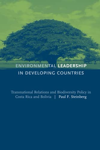 9780262692663: Environmental Leadership in Developing Countries: Transnational Relations and Biodiversity Policy in Costa Rica and Bolivia (American and Comparative Environmental Policy)