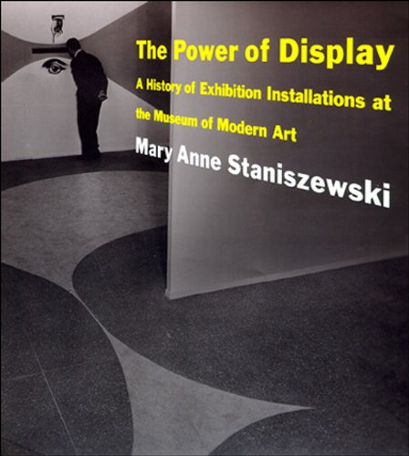 9780262692724: The Power of Display: A History of Exhibition Installations at the Museum of Modern Art