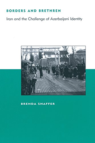 9780262692779: Borders and Brethren: Iran and the Challenge of Azerbaijani Identity (Belfer Center Studies in International Security)