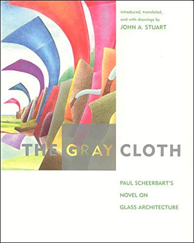 9780262692960: The Gray Cloth: A Novel on Glass Architecture (MIT Press)