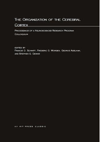 9780262693066: The Organization of the Cerebral Cortex: Proceedings of a Neurosciences Research Program Colloquium (MIT Press)