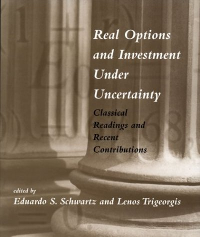 9780262693189: Real Options and Investment Under Uncertainty: Classical Readings and Recent Contributions