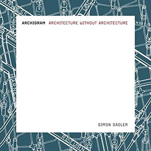 9780262693226: Archigram: Architecture Without Architecture