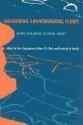 9780262693356: Governing Environmental Flows: Global Challenges to Social Theory (MIT Press)
