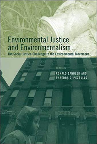 9780262693400: Environmental Justice and Environmentalism: The Social Justice Challenge to the Environmental Movement (Urban and Industrial Environments)