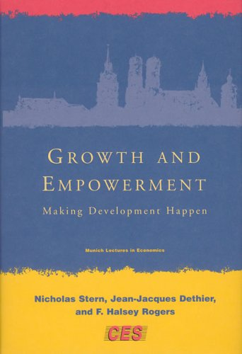Growth and empowerment : making development happen.: Stern, Nicolas, Jean-Jacques Dethier, & F. ...