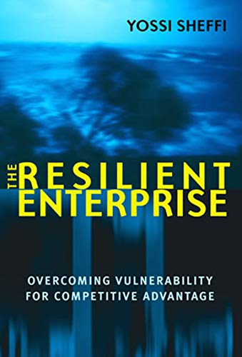 9780262693493: The Resilient Enterprise: Overcoming Vulnerability for Competitive Advantage (MIT Press)