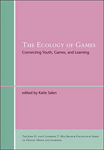 9780262693646: The Ecology of Games: Connecting Youth, Games, and Learning (The John D. and Catherine T. MacArthur Foundation Series on Digital Media and Learning)