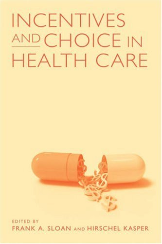 9780262693653: Incentives and Choice in Health Care (MIT Press)