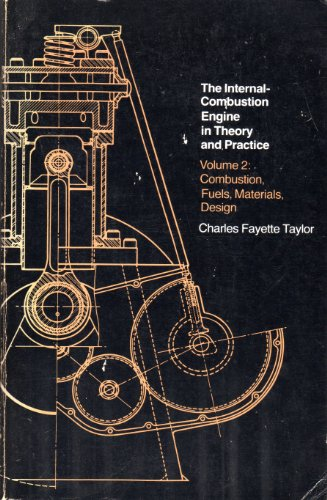The Internal-Combustion Engine in Theory and Practice, Vol. 2: Combustion, Fuels, Materials, Design...