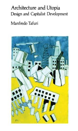 9780262700207: Architecture & Utopia - Design & Capitalist Development (Paper)