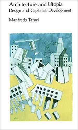 9780262700207: Architecture and Utopia: Design and Capitalist Development