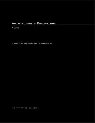 Architecture in Philadelphia (MIT Press): Teitelman, Edward, Longstreth,