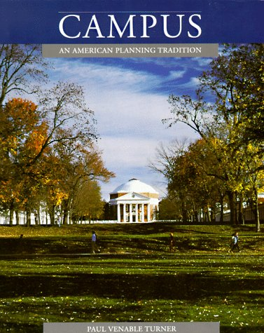 Campus: An American Planning Tradition (Architectural History Foundation Book): Turner, Paul ...