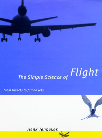 9780262700658: The Simple Science of Flight: From Insects to Jumbo Jets