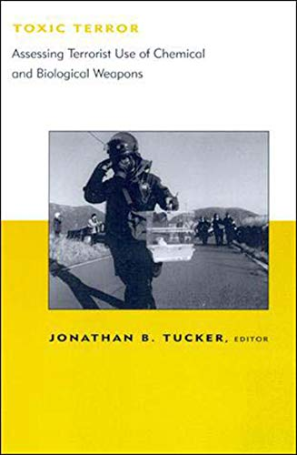 9780262700719: Toxic Terror: Assessing Terrorist Use of Chemical and Biological Weapons