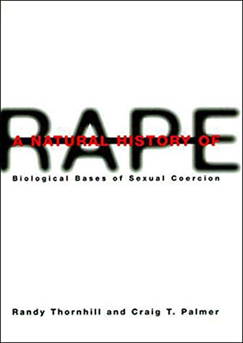 9780262700832: A Natural History of Rape: Biological Bases of Sexual Coercion