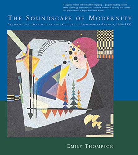 9780262701068: The Soundscape Of Modernity: Architectural Acoustics And The Culture Of Listening In America, 1900-1933