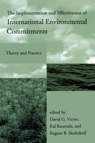 9780262720281: The Implementation and Effectiveness of International Environmental Commitments: Theory and Practice (Global Environmental Accord: Strategies for Sustainability and Institutional Innovation)