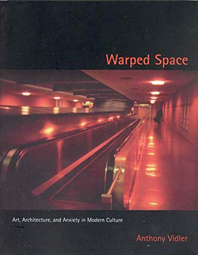 9780262720410: Warped Space: Art, Architecture, and Anxiety in Modern Culture