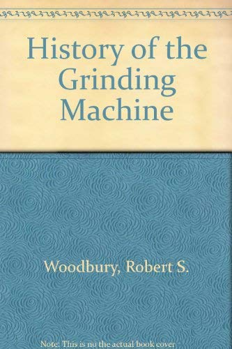 9780262730020: History of the Grinding Machine: A Historical Study in Tools and Precicion Production