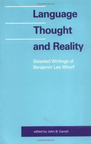 9780262730068: Language Thought and Reality: Selected Writings of Benjamin Lee Whorf