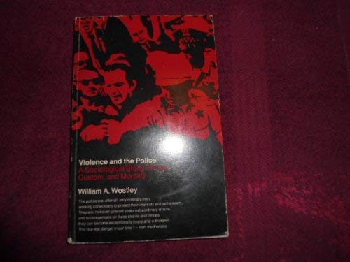 9780262730273: Violence and the Police: A Sociological Study of Law, Custom, and Morality