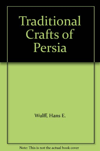 9780262730280: Traditional Crafts of Persia