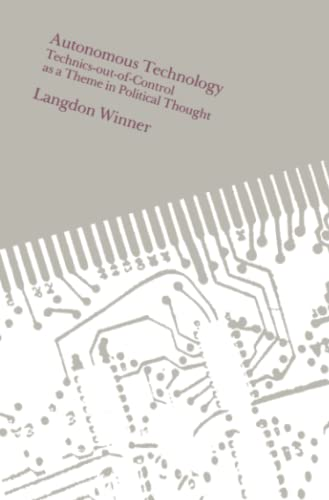 9780262730495: Autonomous Technology Technics out of Contas a Theme in Politic Thought (Paper)