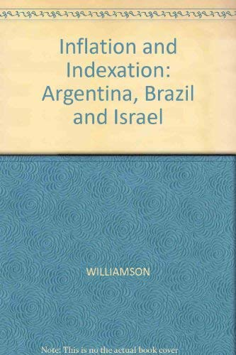 Inflation and Indexation: Argentina, Brazil, and Israel (0262730766) by John Williamson