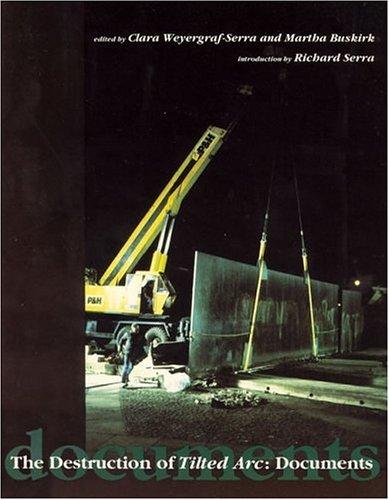 9780262730891: The Destruction of Tilted Arc: Documents (October Books)