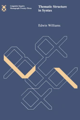 Thematic structure in syntax.: Williams, Edwin.