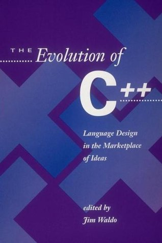 The Evolution of C ++: Language Design in the Marketplace of Ideas.: Waldo, Jim.