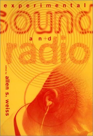 9780262731300: Experimental Sound and Radio (A Tdr Book)