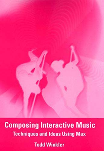 9780262731393: Composing Interactive Music: Techniques and Ideas Using Max