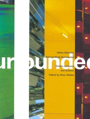 9780262731485: Olafur Eliasson Surroundings Surrounded: Essays on Space and Science