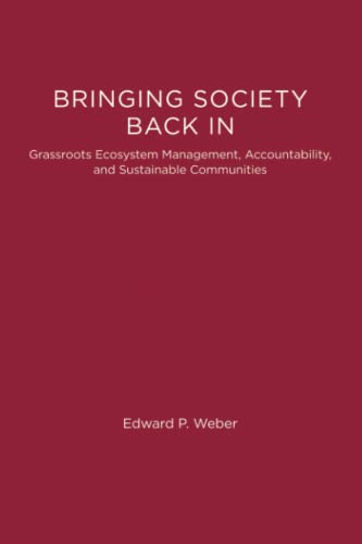 Bringing Society Back In Grassroots Ecosystem Management, Accountability, and Sustainable Communi...